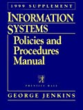 Information Systems Policies and Procedures Manual, 1998-1999 Supplement Ed., Prentice-Hall Staff, 0130142948