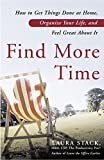 img - for Find More Time: How to Get Things Done at Home, Organize Your Life, and Feel Great About It book / textbook / text book