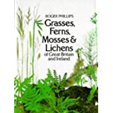 Grasses, Ferns, Mosses and Lichens of Great Britain