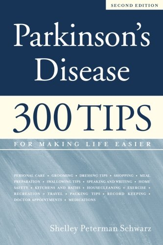Parkinsons Disease  300 Tips For Making Life Easier  2Nd Edition