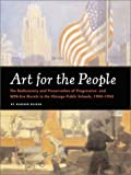 img - for Art for the People: The Rediscovery and Preservation of Progressive- and New Deal-era Murals in the Chicago Public Schools, 1904-1943 by Heather Becker (2003-01-01) book / textbook / text book