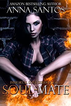 Soul-Mate (The Immortal Love Series Book 1) by [Santos, Anna]