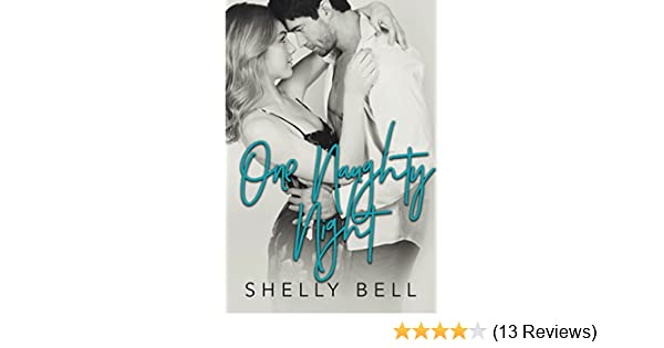 One Naughty Night Kindle Edition By Shelly Bell Literature