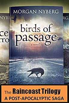 The Raincoast Trilogy: A Post-apocalyptic Saga by [Nyberg, Morgan]