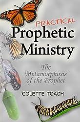 Practical Prophetic Ministry: The Metamorphosis of the Prophet