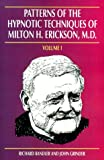 Patterns of the Hypnotic Techniques of Milton H. Erickson, M.D.: Vol. 1