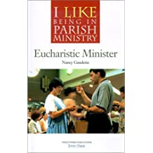 Eucharistic Minister (I Like Being in Parish Ministry)
