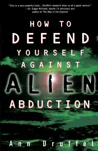 How to Defend Yourself Against Alien Abduction by Ann Druffel (1998-07-21)