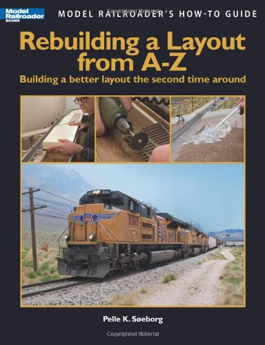 - Rebuilding a Layout from A to Z (Model Railroader's How-to Guide)