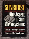 Sunburst: The Ascent of Sun Microsystems