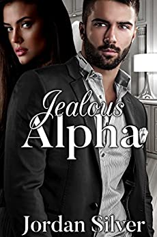 Jealous Alpha by [Silver, Jordan]