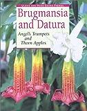 Brugmansia and Datura, Ulrike Preissel and Hans-Georg Preissel, 1552095584