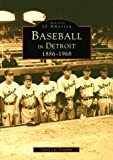 Baseball in Detroit, David Lee Poremba, 0752413570