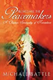 Blessed are the Peacemakers, Michael Battle, 0865548714