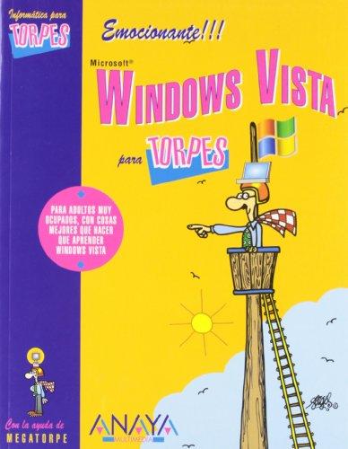 Windows Vista Para Torpes/ Windows Vista for Dummies (Informatica Para Torpes/ Information Technology for Dummies) (Spanish Edition) - Aranda, Vicente Trigo