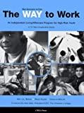 The Way to Work : An Independent Living, Baker, Amy J. L. and Olson, David, 0878688048