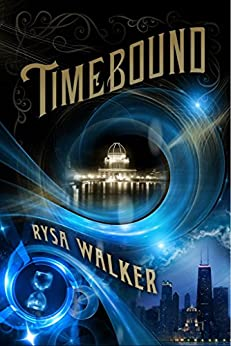 Timebound [Kindle in Motion] (The Chronos Files Book 1) by [Walker, Rysa]