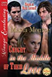 Caught in the Middle of Their Love, Marla Monroe, 162740046X