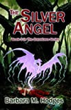 The Silver Angel, Barbara M. Hodges, 097613151X