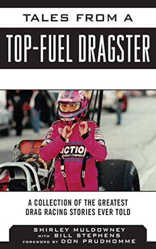 Tales from a Top Fuel Dragster: A Collection of the Greatest Drag Racing Stories Ever Told (Tales from the Team) ()