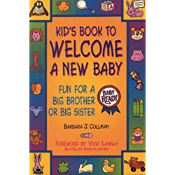 Kid's Book to Welcome a New Baby: Fun Things to Do and Learn for a Big Brother or Sister