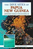 The Dive Sites of Papua New Guinea, Halstead, Bob, 0844248576