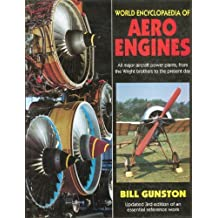 World Encyclopedia of Aero Engines: All Major Aircraft Power Plants, from the Wright Brothers to the Present Day