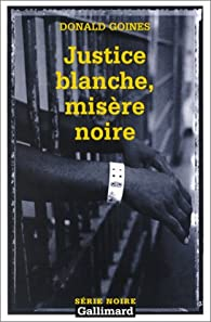 Justice blanche, misère noire par Donald Goines