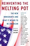 Reinventing the Melting Pot, Tamar Jacoby, 0465036341