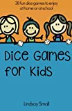 Dice Games for Kids: 38 Brilliant Dice Games to Enjoy at School or at Home