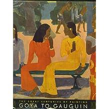 The Nineteenth Century: Goya to Gauguin