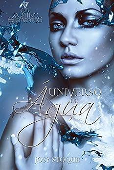 Universo de Água (Saga Os Qu4tro Elementos) por [Stoque, Josy]
