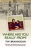img - for Where Are You Really From?: Kola Kubes and Gelignite, Secrets and Lies - the true story of an extraordinary family by Tim Brannigan (2010-04-15) book / textbook / text book