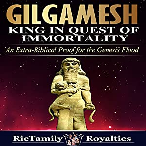 Gilgamesh: King in Quest of Immortality Audiobook