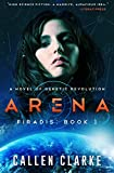 Firadis [Arena]: A Novel of Genetic Revolution.