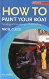 How to Paint Your Boat, Nigel Clegg, 1574092235