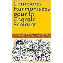 Chansons Harmonisées pour la Chorale Scolaire (French Edition)