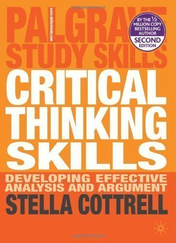 Critical Thinking Skills: Developing Effective Analysis and Argument (Palgrave Study Skills) by Cottrell, Dr Stella (2011) Paperback
