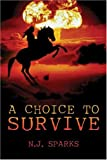 A Choice to Survive, Nancy Sparks, 1413742793