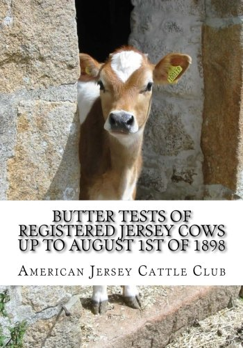 Download Butter Tests of Registered Jersey Cows up to August 1st of 1898 PDF