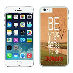 BINGO best quality Refuse To Be Ordinary Inspirational Hipster Quote Iphone 6 white covers by mcsharks