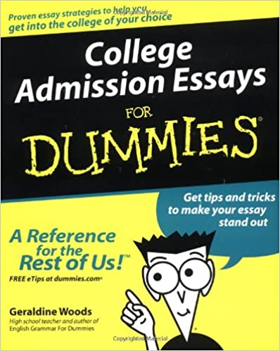 College Admission Essays For Dummies Geraldine Woods  College Admission Essays For Dummies Geraldine Woods   Amazoncom Books