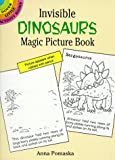Invisible Dinosaurs Magic Picture Book, Anna Pomaska, 0486292703