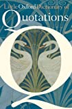 Little Oxford Dictionary of Quotations, , 0199543305