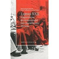 Luttes XXX: Inspirations du mouvement des