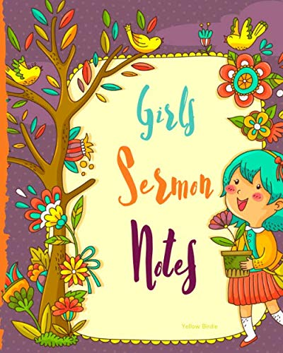 (Girls Sermon Notes Yellow Birdie: Sermon Notes Journal/Sermon Notes for Christian Girls/Girls sermon Notes/Simple easy to use just for girls Sermon Notes Journal)