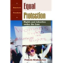Equal Protection: Rights and Liberties under the Law