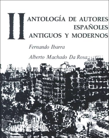 Antologia de Autores Españoles, Vol II: Antiguos y Modernos