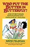Who Put the Butter in Butterfly?, David Feldman, 0060160721