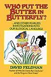 Who Put the Butter in Butterfly?, David Feldman, 0060160721